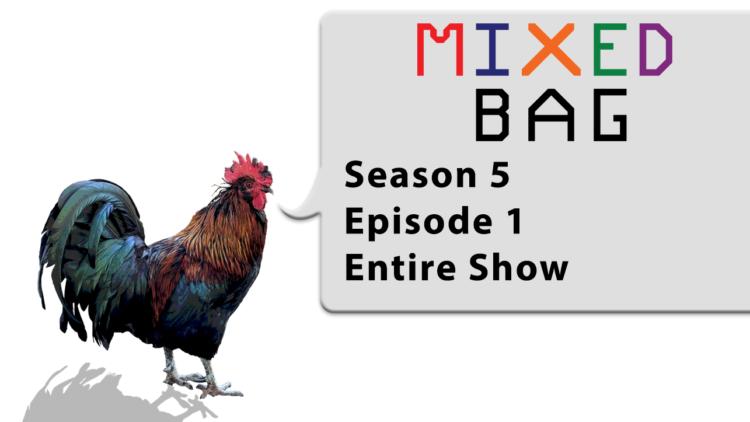 Mixed Bag – Season 5, Episode 1
